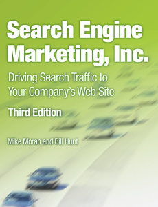 Search Engine Marketing, Inc, by Mike Moran and Bill Hunt