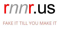RNNR - Fake It Till You Make It