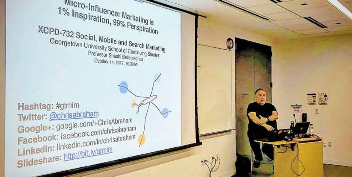 Chris Abraham presents Earned Media Micro-Influencer Marketing presentation to Professor Shashi Bellamkonda's XCPD-732 Social, Mobile and Search Marketing class at Georgetown University School of Continuing Studies on October 14, 2017, 10:30AM